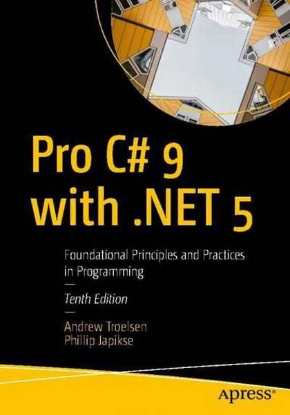 دانلود pdf کتاب Pro C# 9 with .NET 5: Foundational Principles and Practices in Programming رایگان
