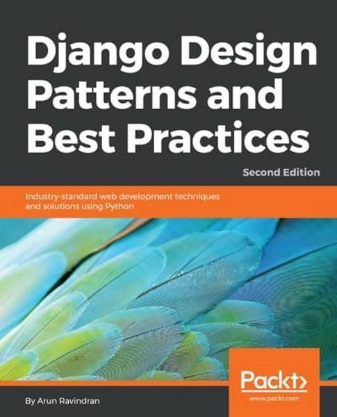 دانلود pdf کتاب Django Design Patterns and Best Practices, 2nd Edition رایگان